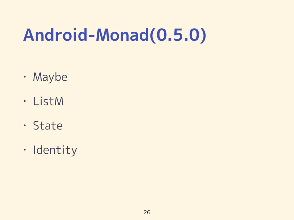 Android-Monad(0.5.0) • Maybe • ListM • State • ...