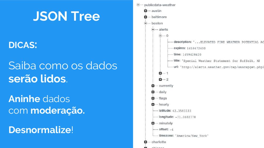 JSON Tree DICAS: Saiba como os dados serão lido...
