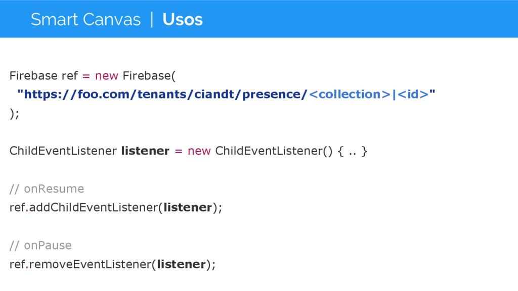 Smart Canvas | Usos Firebase ref = new Firebase...