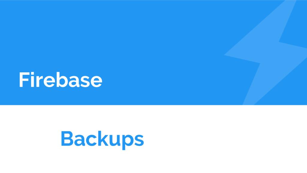 Firebase Backups