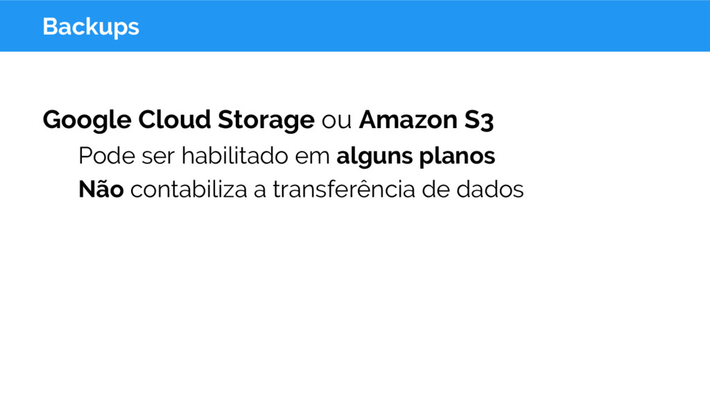 Backups Google Cloud Storage ou Amazon S3 Pode ...