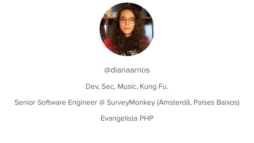 @dianaarnos Dev, Sec, Music, Kung Fu. Senior So...