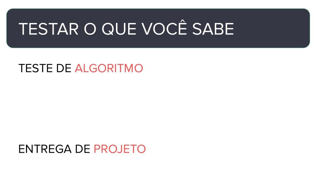 TESTAR O QUE VOCÊ SABE TESTE DE ALGORITMO ENTRE...