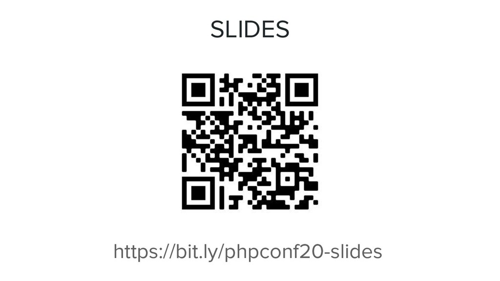 SLIDES https://bit.ly/phpconf20-slides