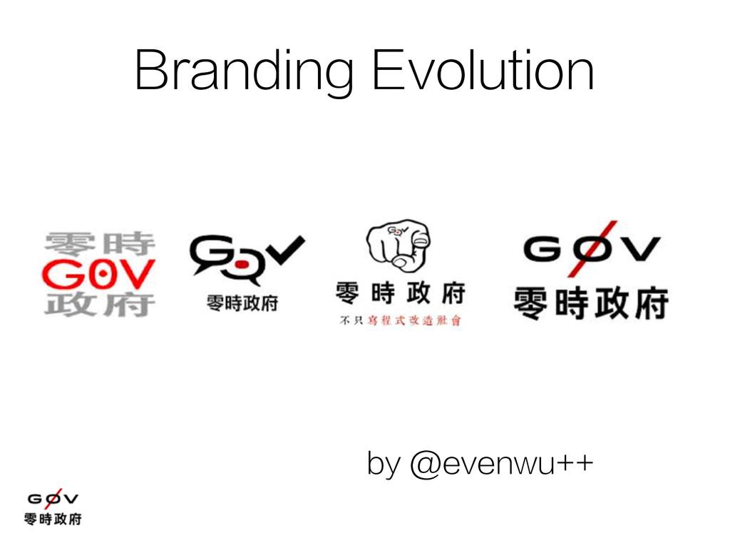 by @evenwu++ Branding Evolution