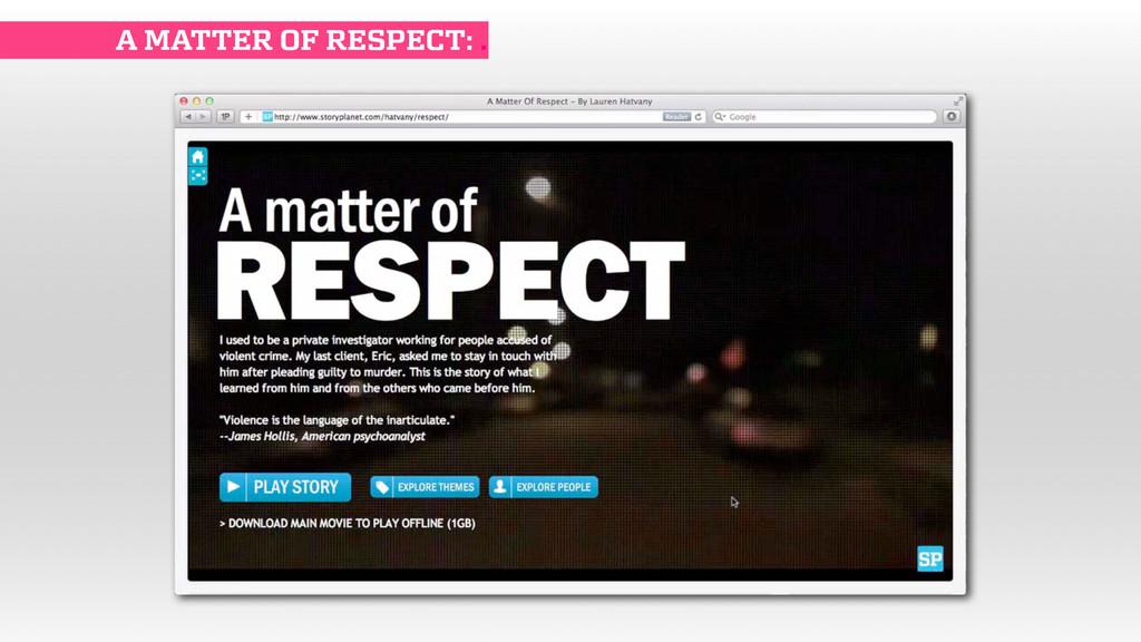 A MATTER OF RESPECT: .