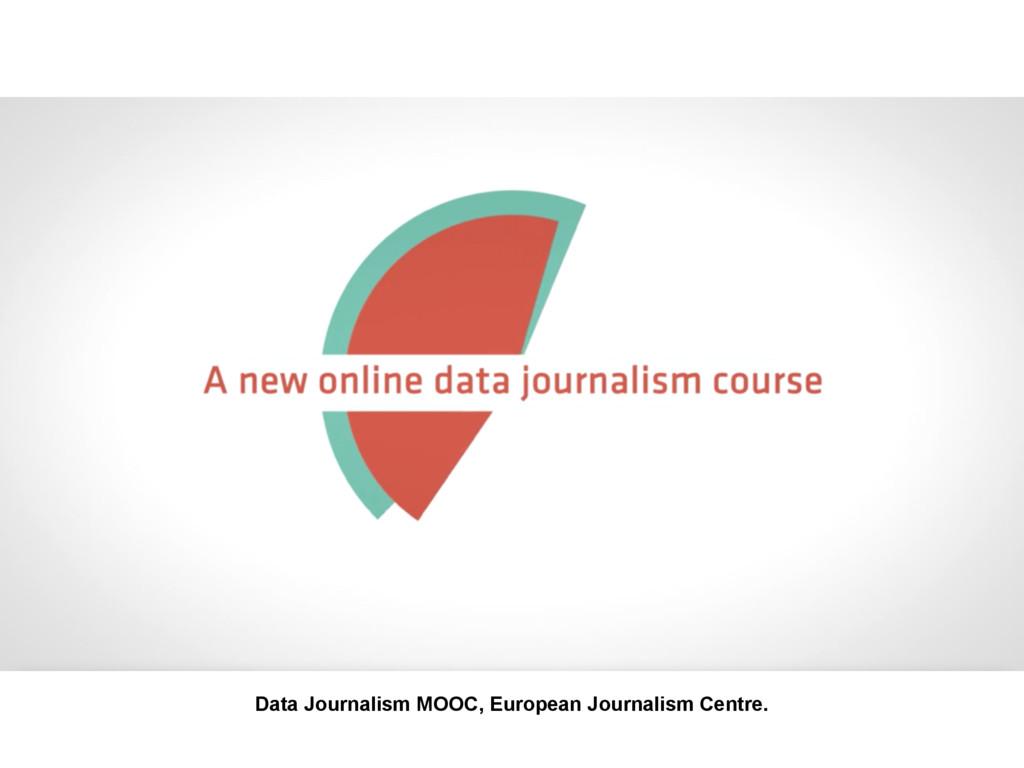 Data Journalism MOOC, European Journalism Centr...