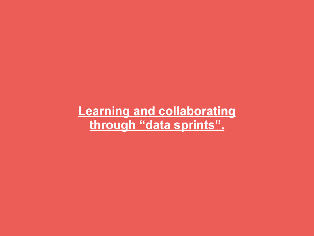 """Learning and collaborating through """"data sprint..."""