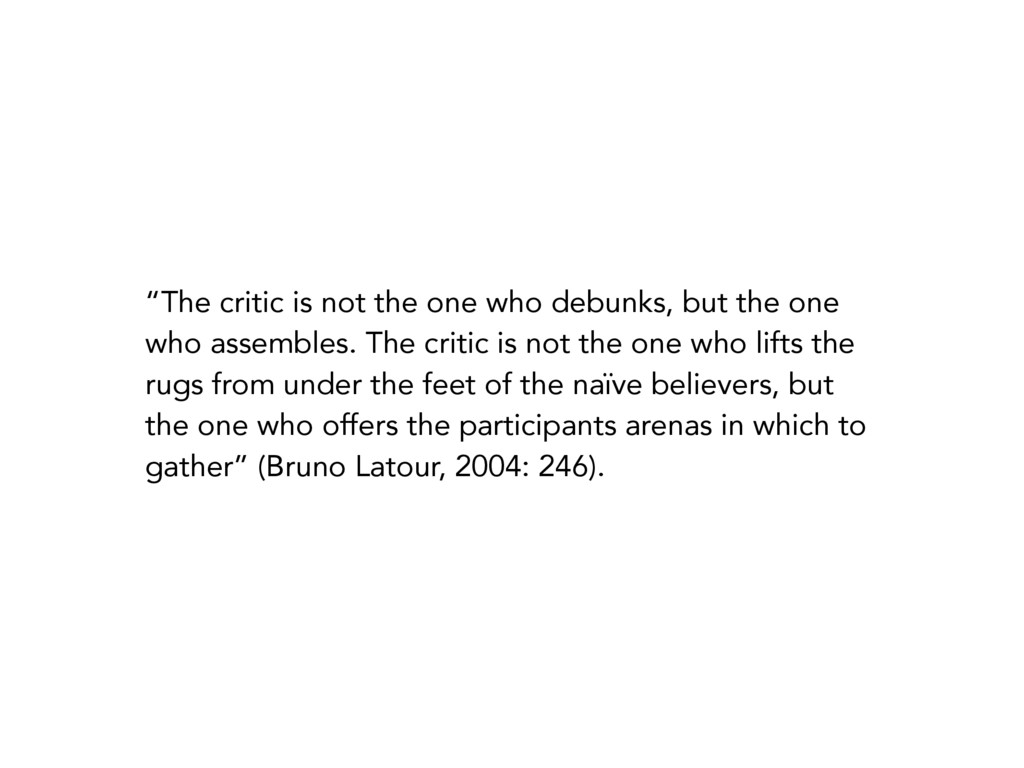 """""""The critic is not the one who debunks, but the..."""