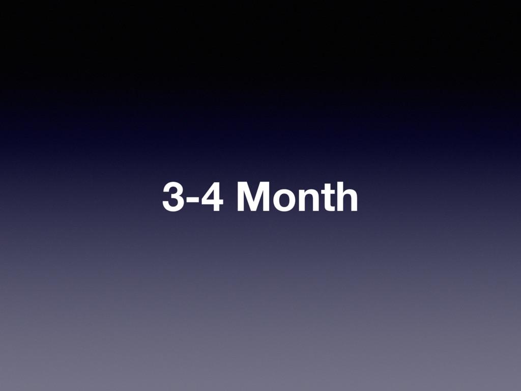 3-4 Month