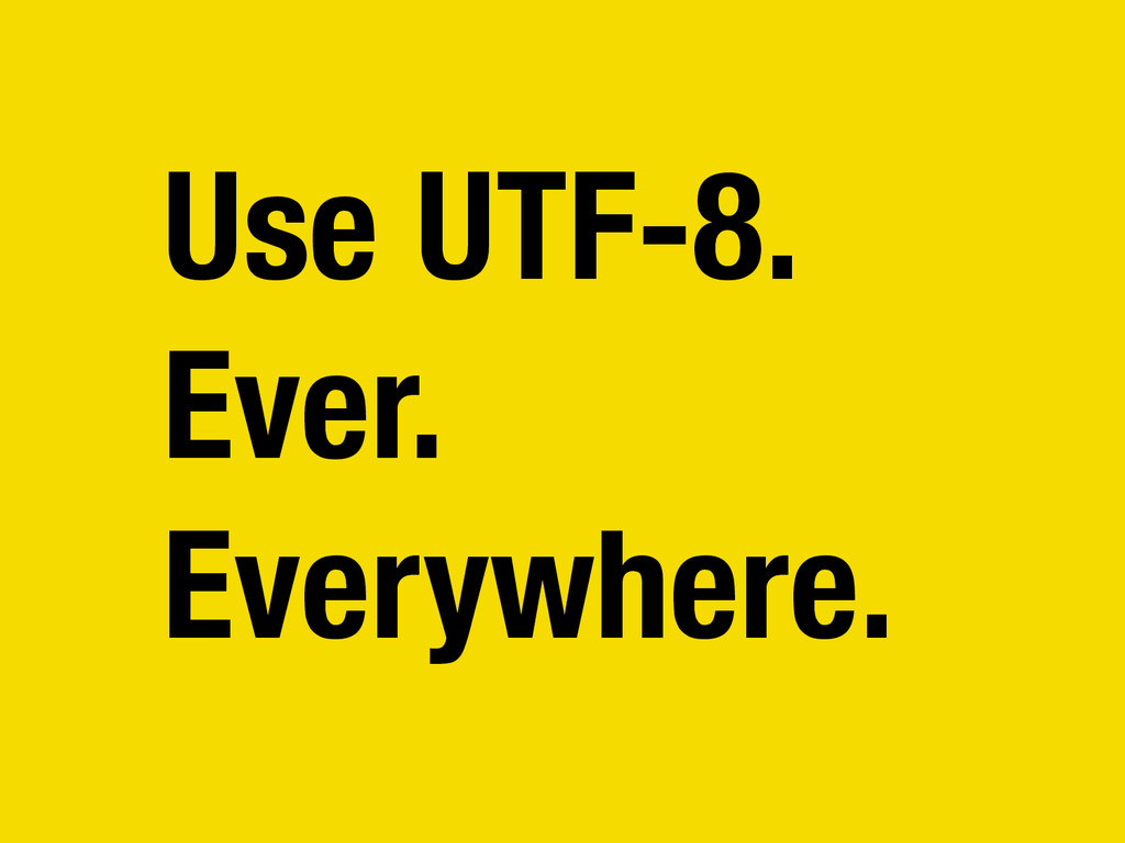Use UTF-8.
