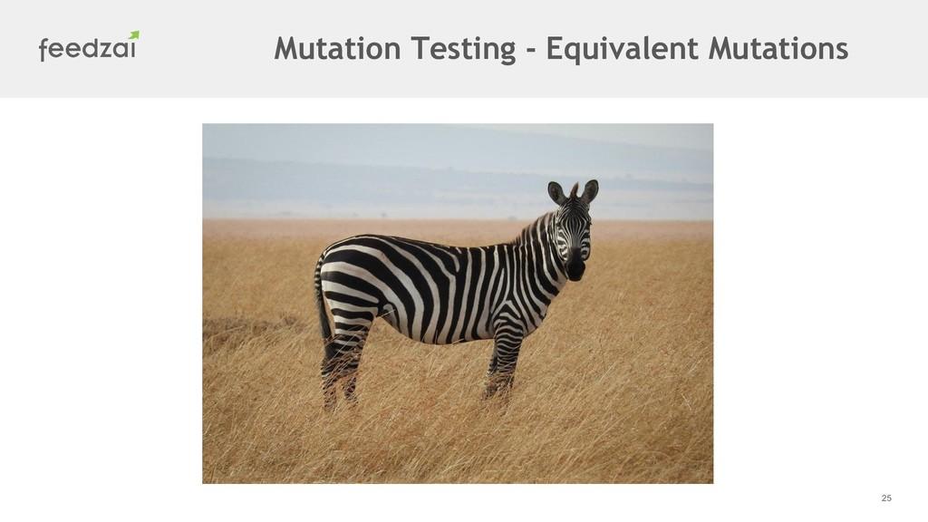 25 Mutation Testing - Equivalent Mutations