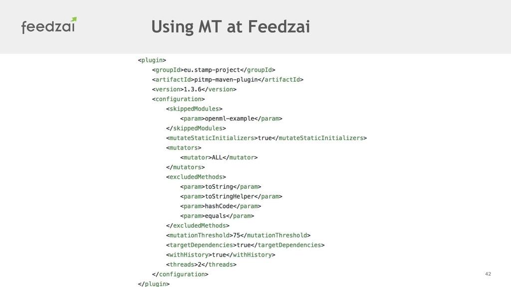 42 Using MT at Feedzai