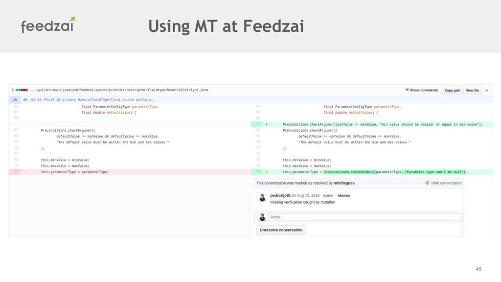 45 Using MT at Feedzai