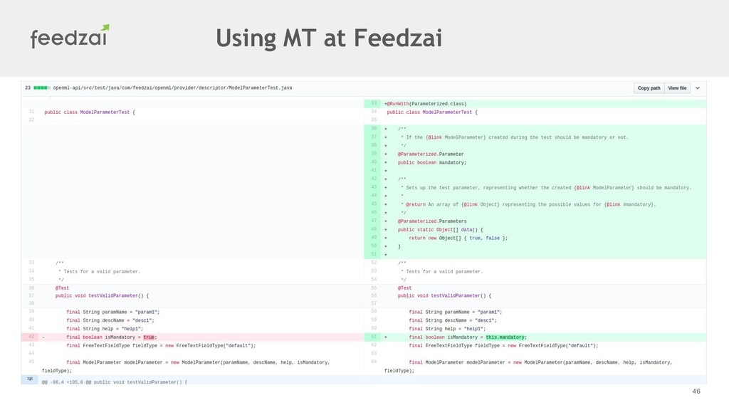 46 Using MT at Feedzai
