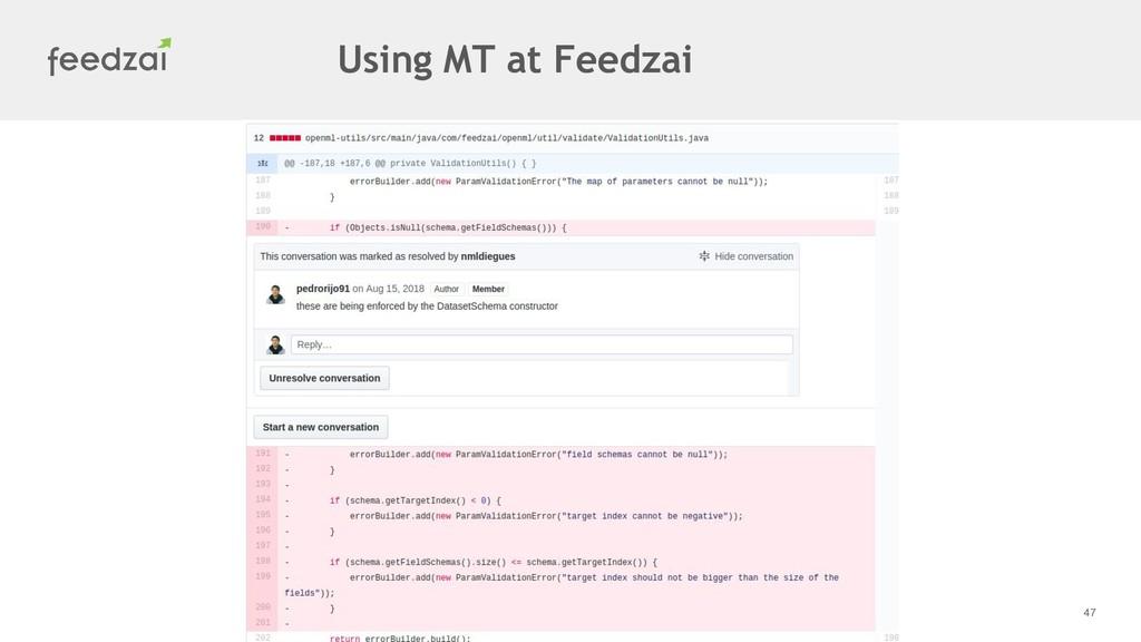 47 Using MT at Feedzai