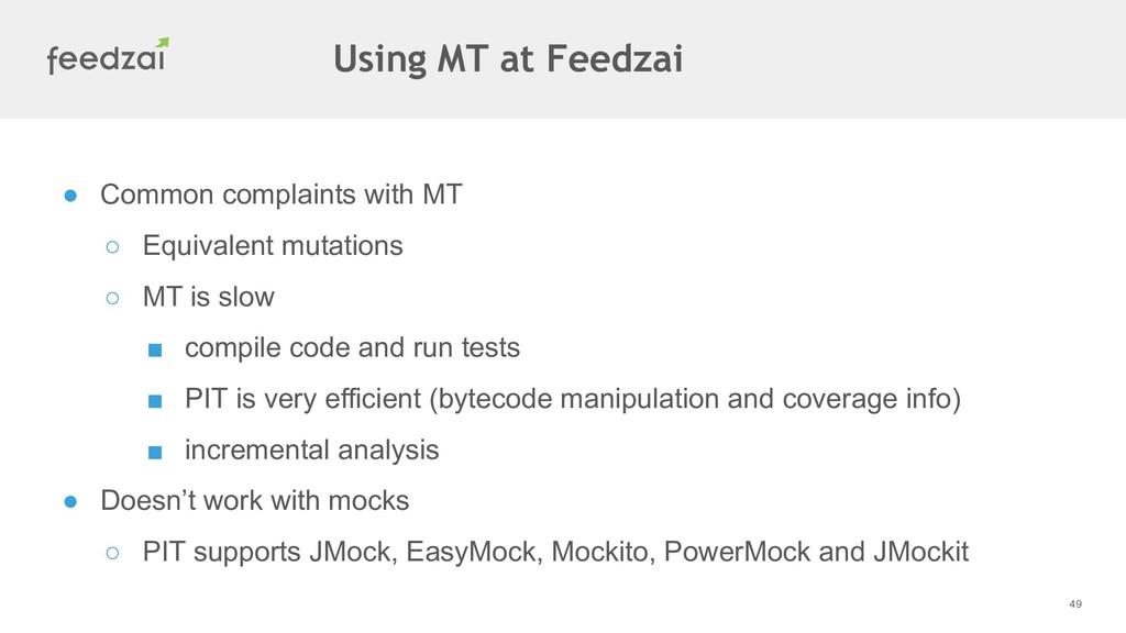 49 ● Common complaints with MT ○ Equivalent mut...