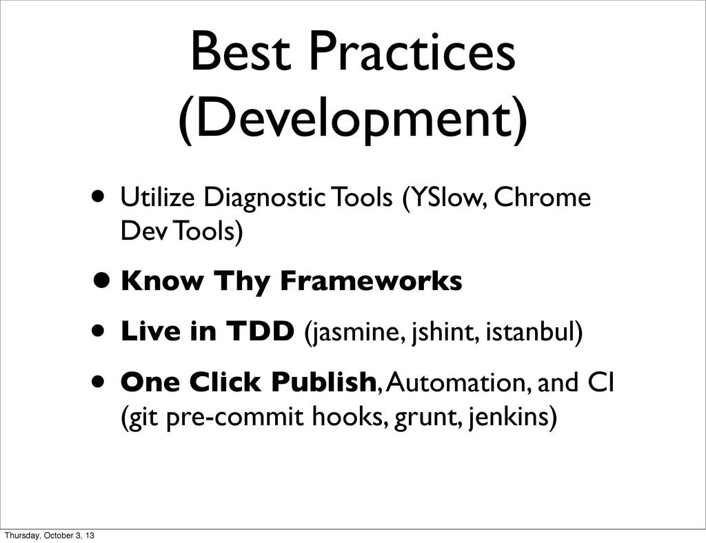Best Practices (Development) • Utilize Diagnost...