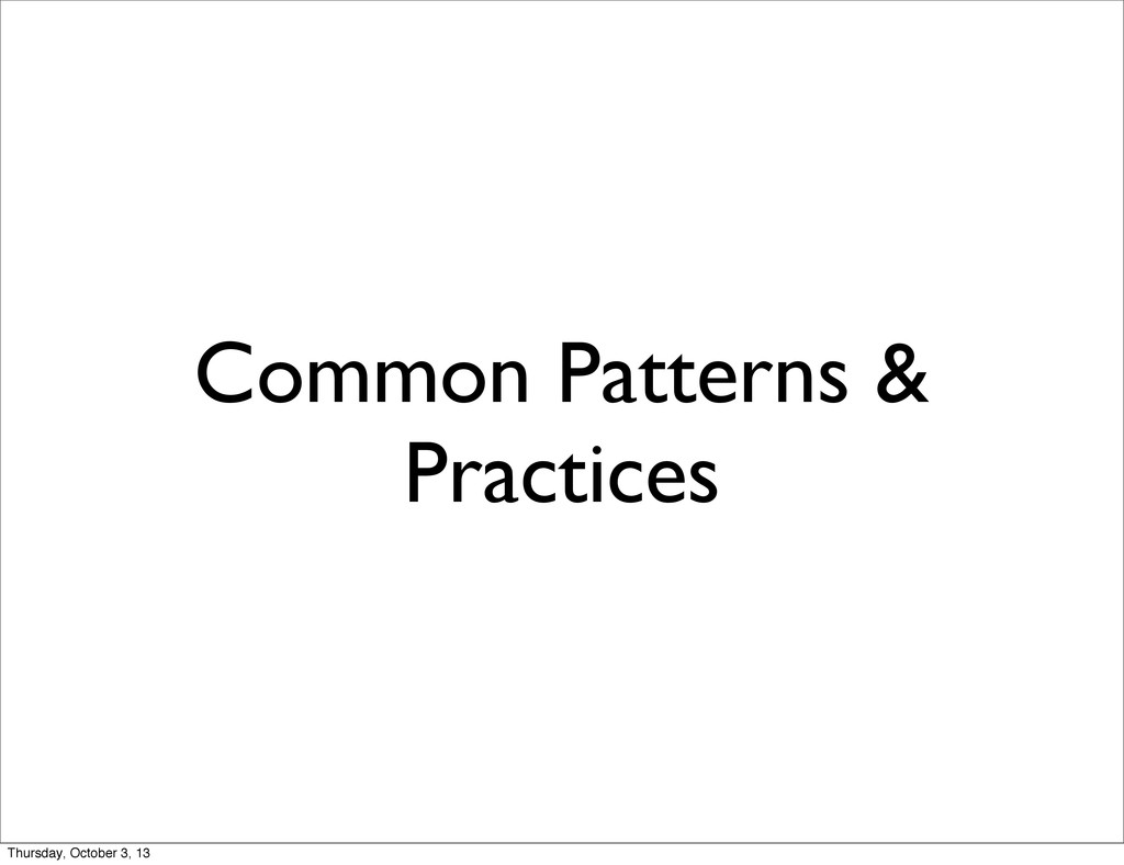 Common Patterns & Practices Thursday, October 3...