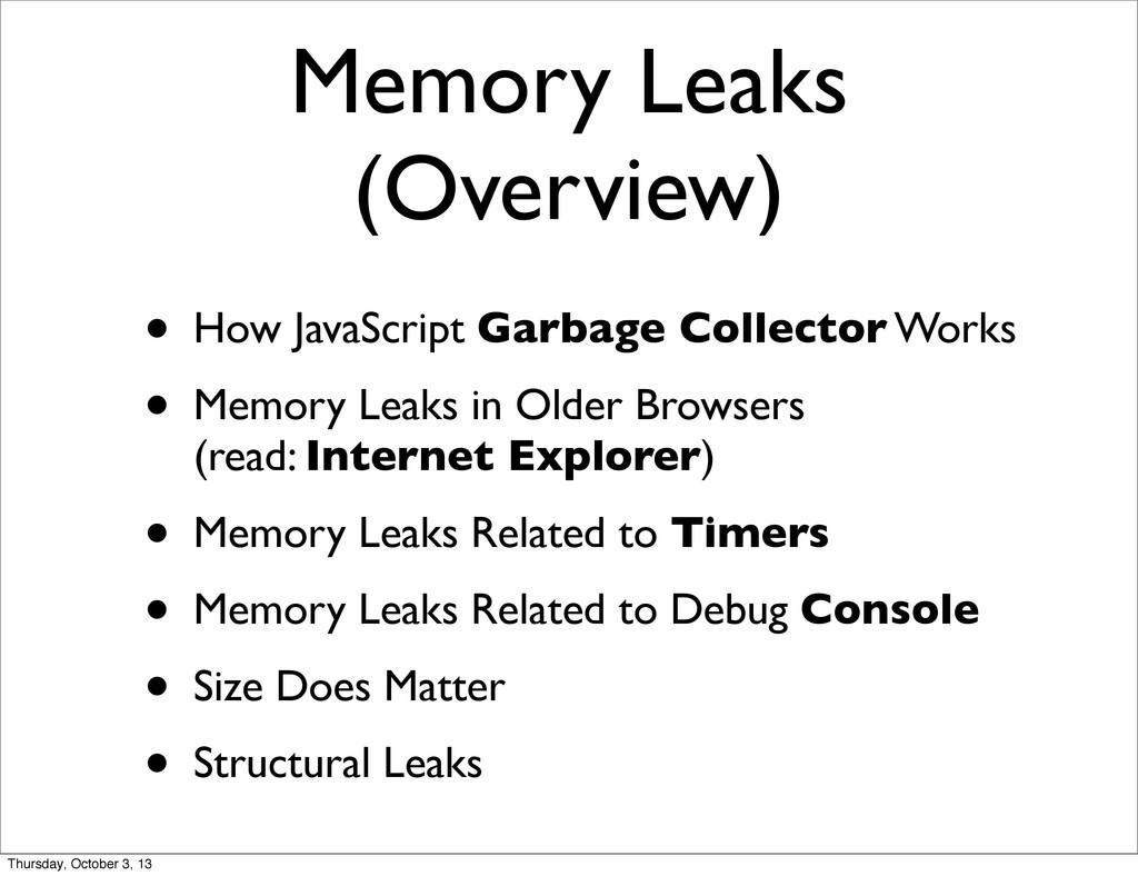 Memory Leaks (Overview) • How JavaScript Garbag...