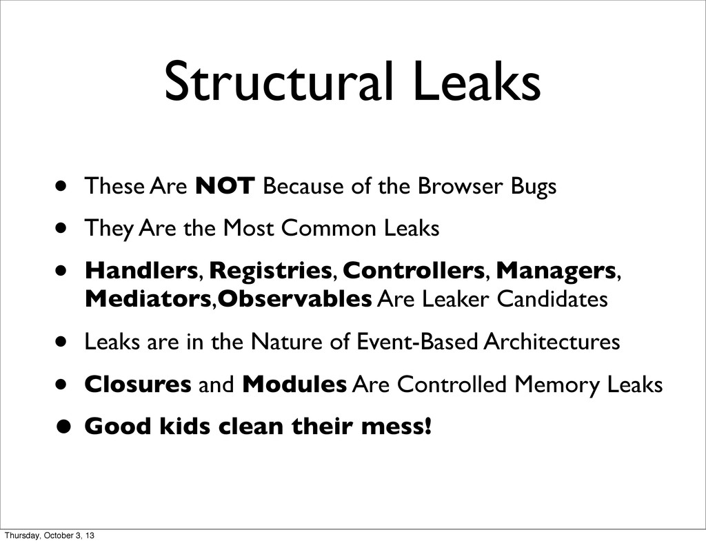 Structural Leaks • These Are NOT Because of the...