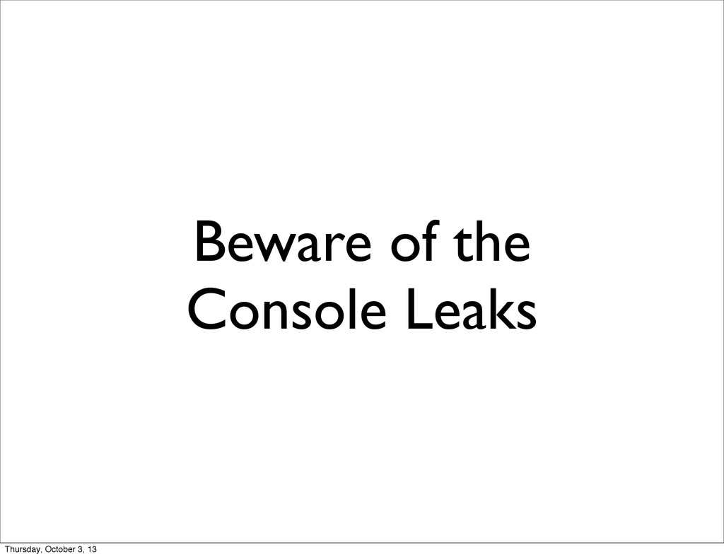 Beware of the Console Leaks Thursday, October 3...