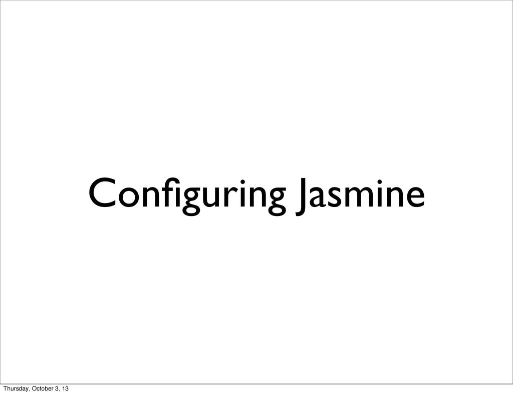 Configuring Jasmine Thursday, October 3, 13
