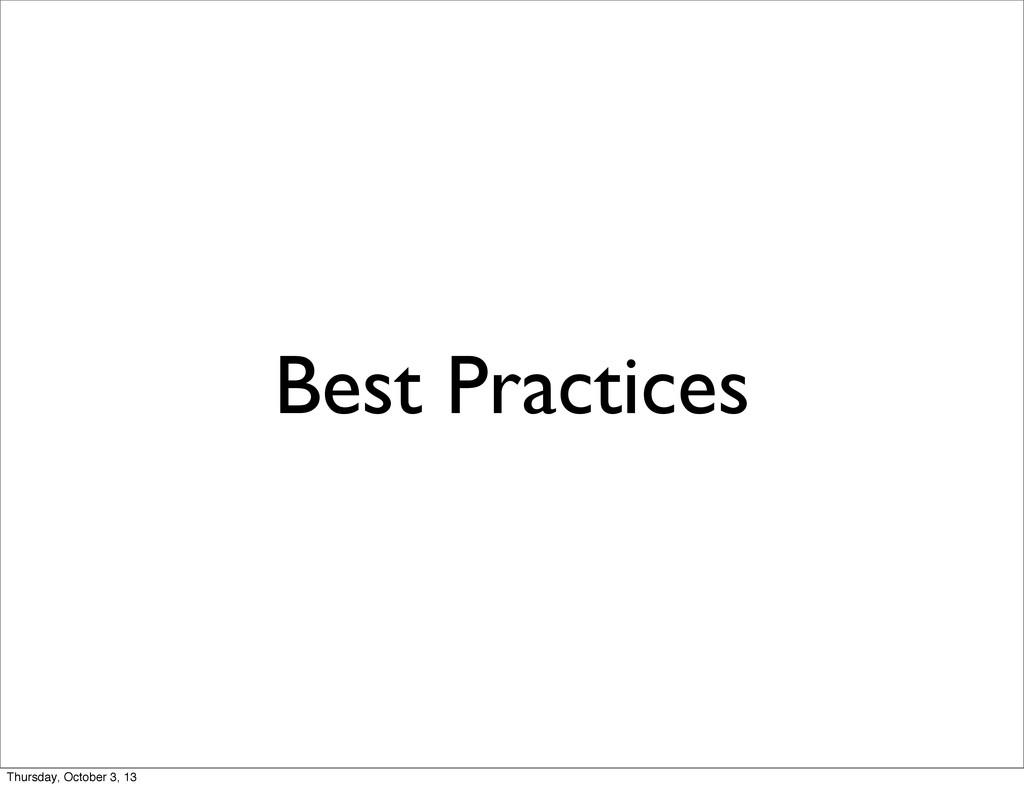 Best Practices Thursday, October 3, 13