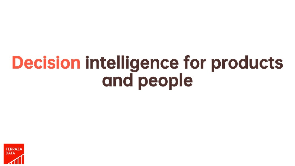 Decision intelligence for products and people