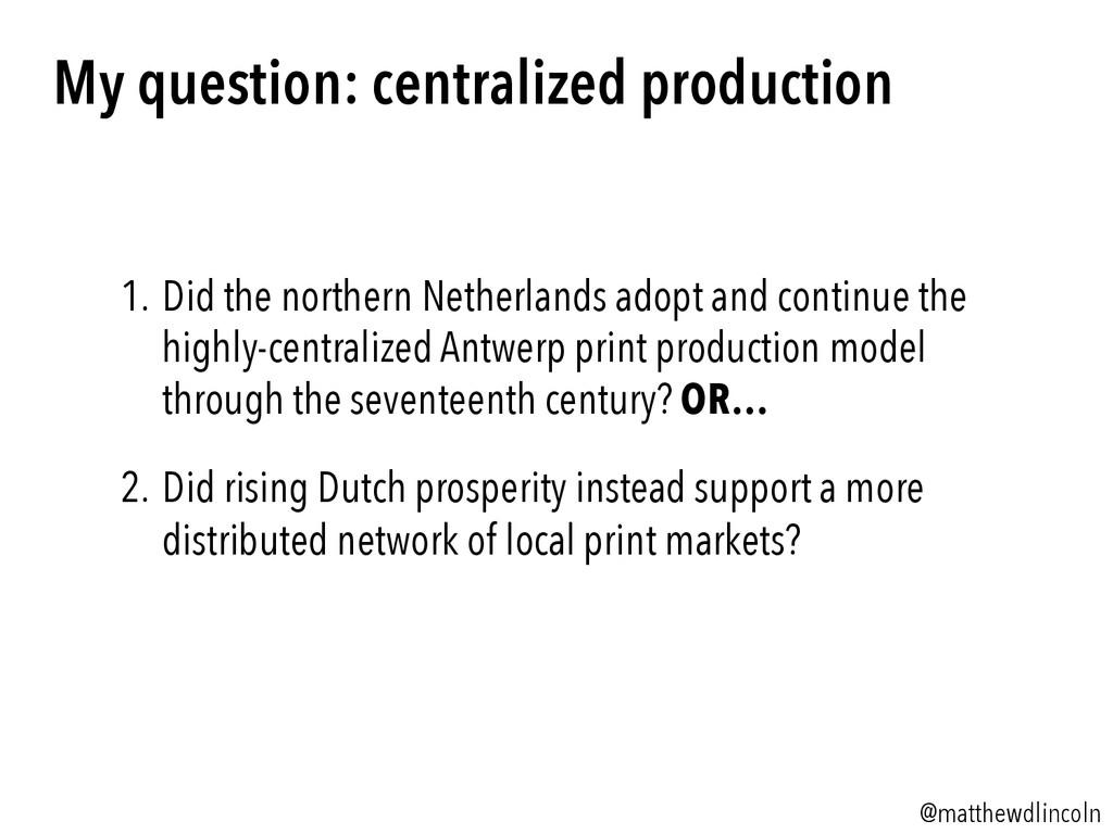 @matthewdlincoln 1.Did the northern Netherland...