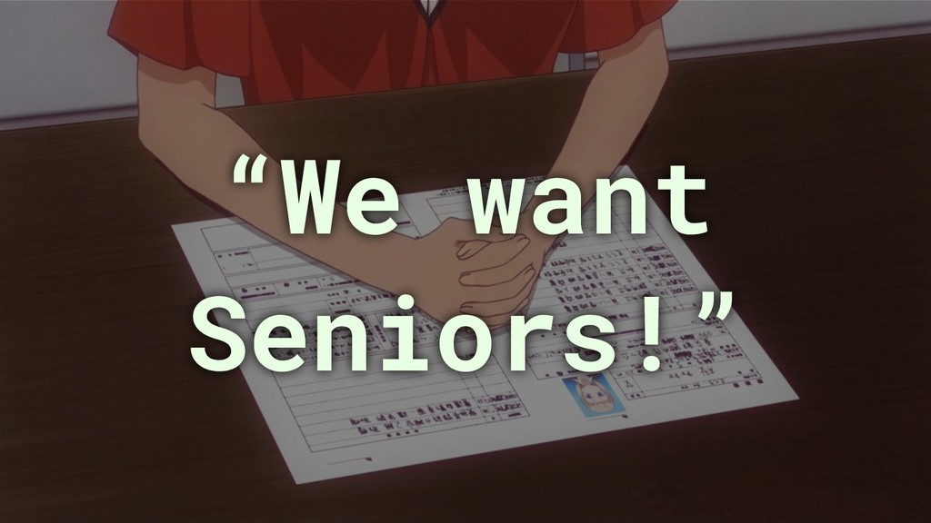"""We want Seniors!"""