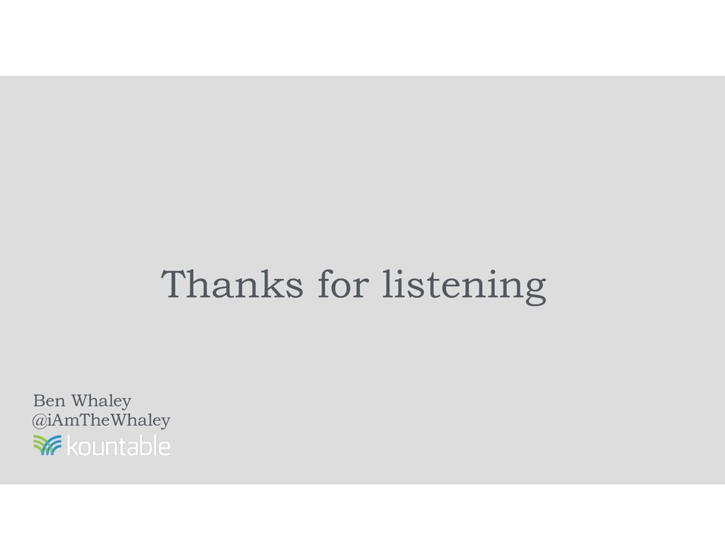 Ben Whaley @iAmTheWhaley Thanks for listening