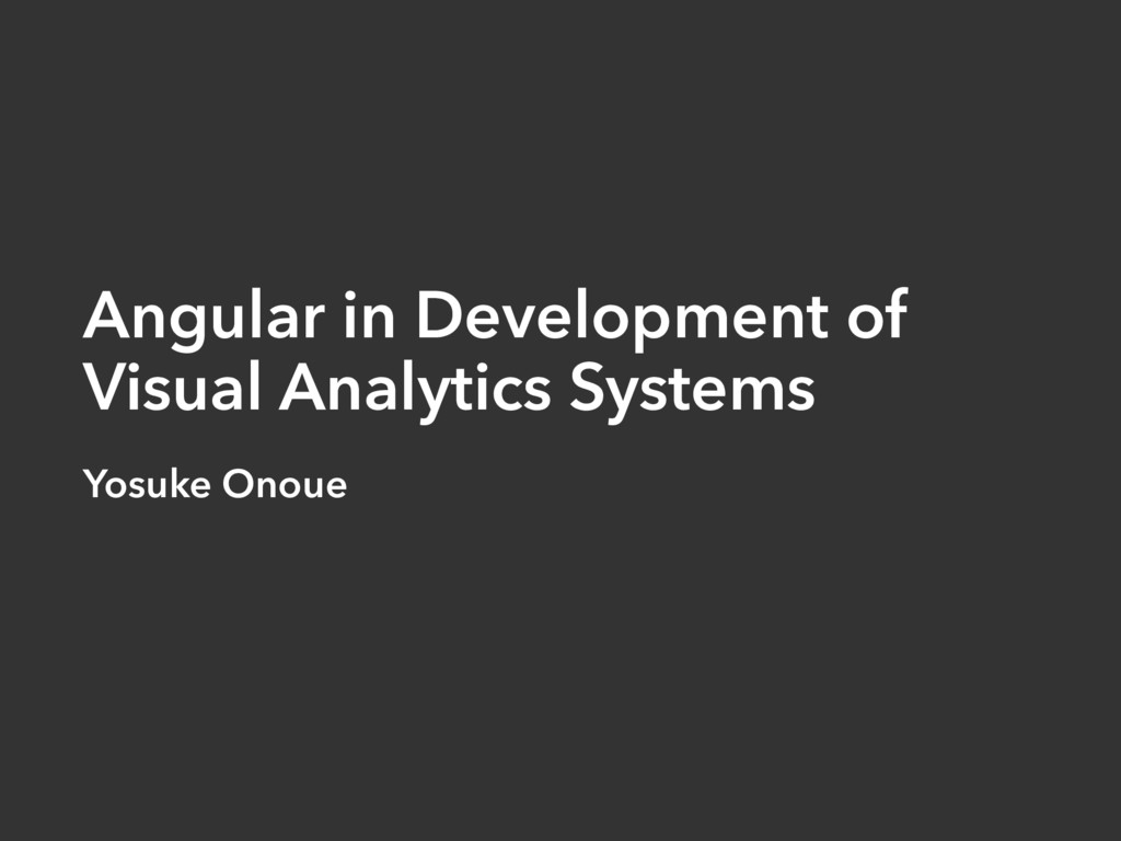 Angular in Development of Visual Analytics Syst...
