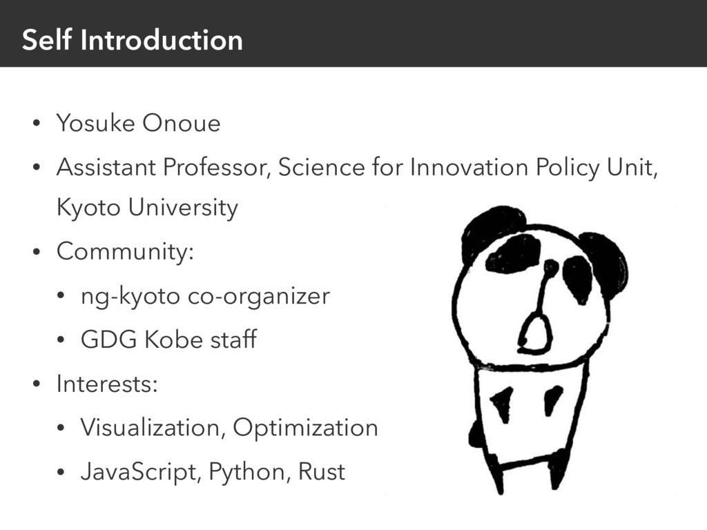 Self Introduction • Yosuke Onoue • Assistant Pr...