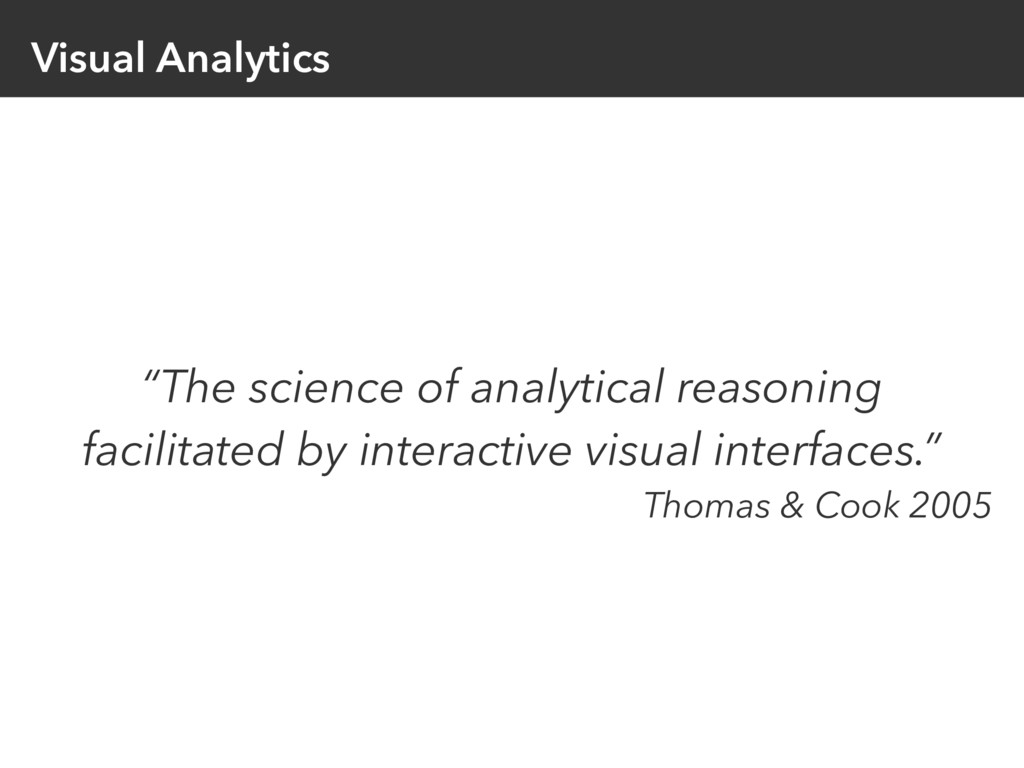 """Visual Analytics """"The science of analytical rea..."""