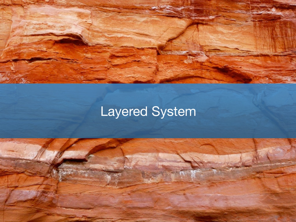 Layered System