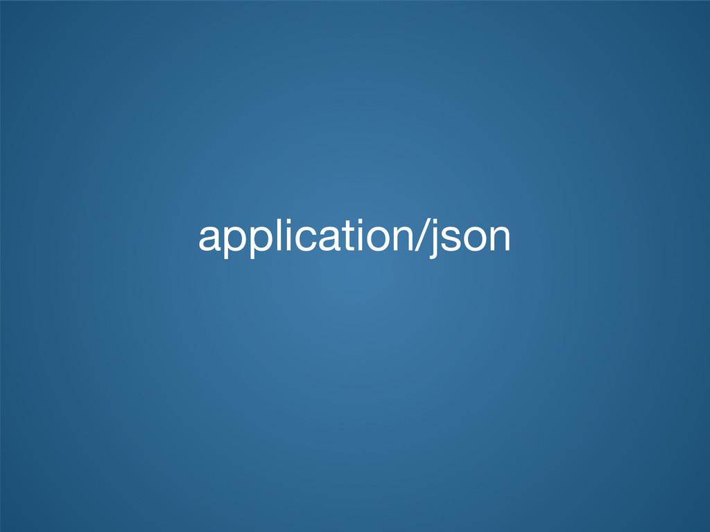 application/json