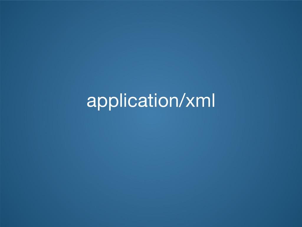 application/xml
