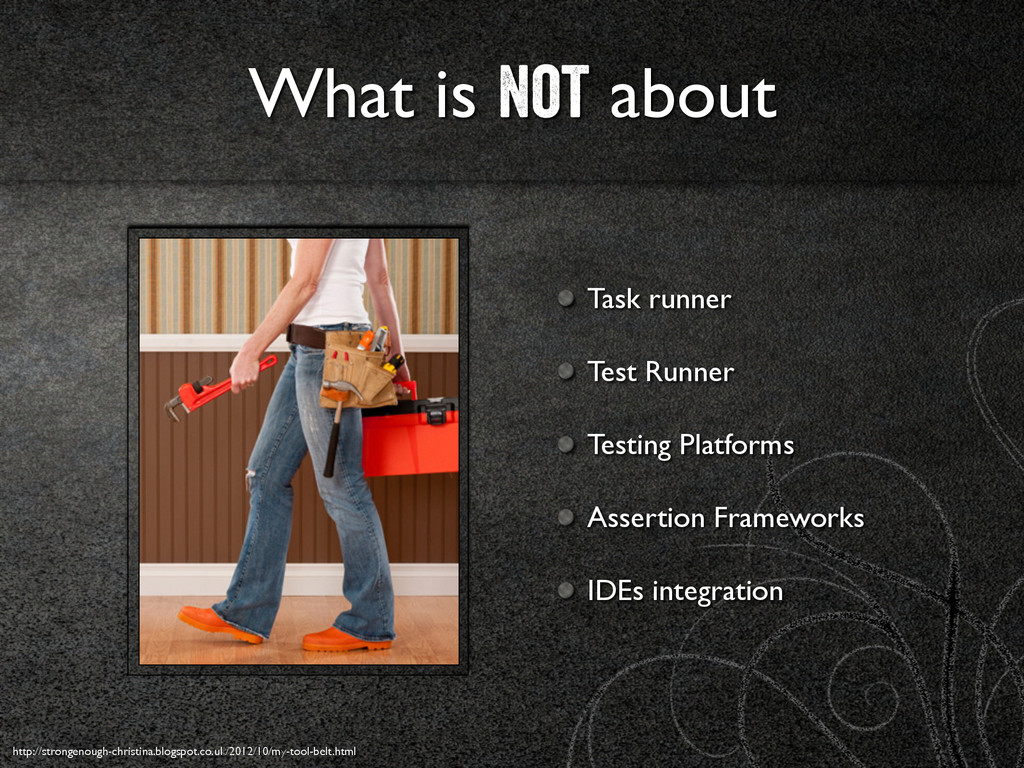 What is not about Task runner	 