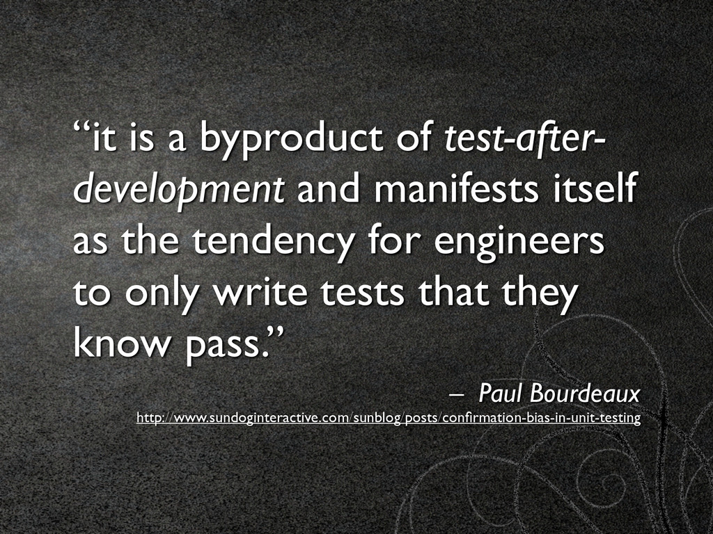 """it is a byproduct of test-after- development a..."