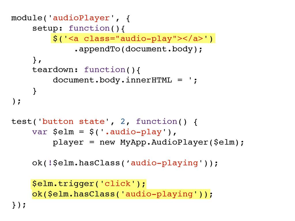 module('audioPlayer', {! ! ! setup: function(){...