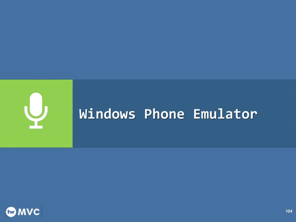104 Windows Phone Emulator