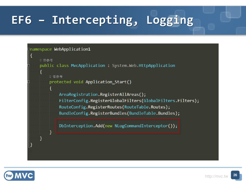 http://mvc.tw EF6 – Intercepting, Logging 26
