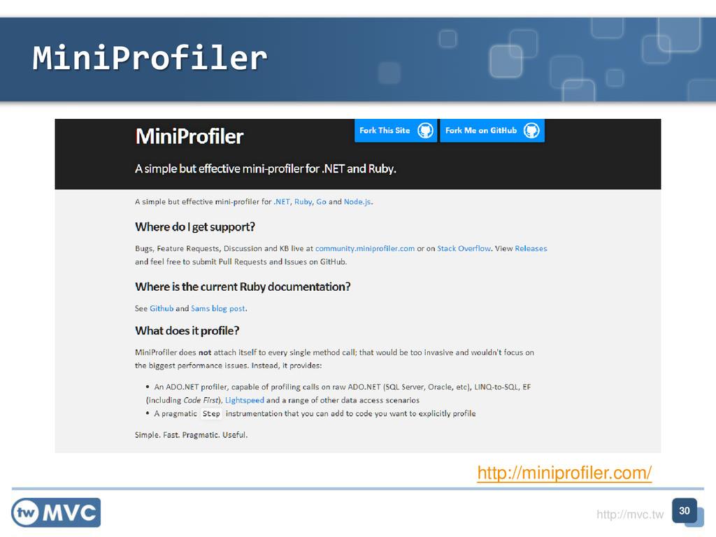 http://mvc.tw MiniProfiler 30 http://miniprofil...
