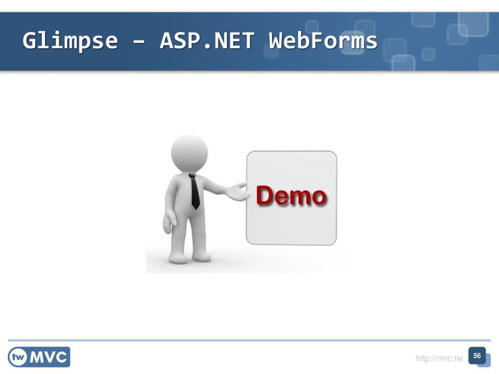 http://mvc.tw Glimpse – ASP.NET WebForms 56