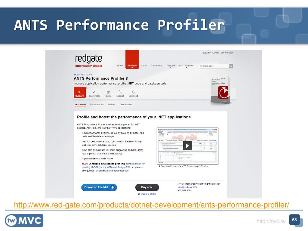 http://mvc.tw ANTS Performance Profiler 68 http...