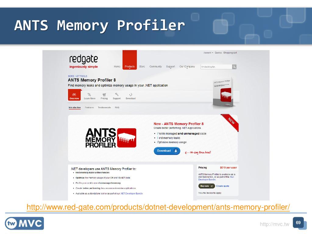 http://mvc.tw ANTS Memory Profiler 69 http://ww...