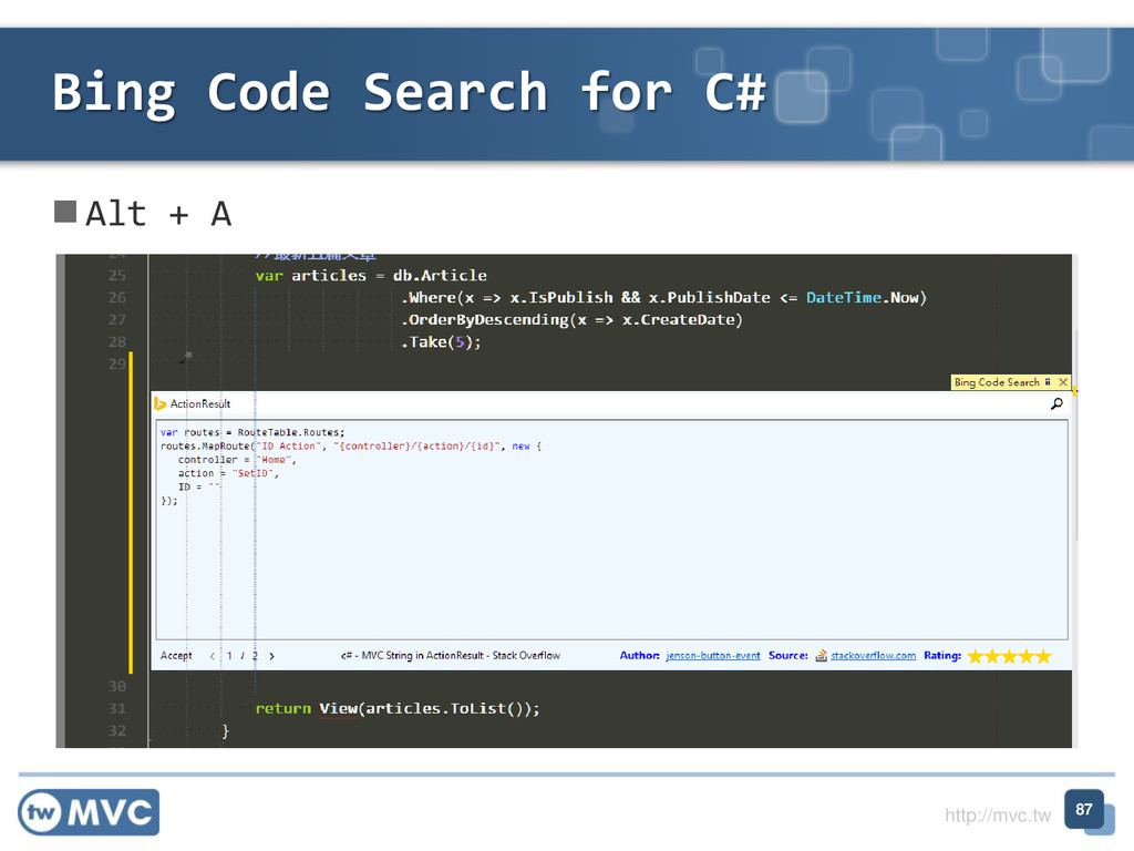 http://mvc.tw  Alt + A Bing Code Search for C#...
