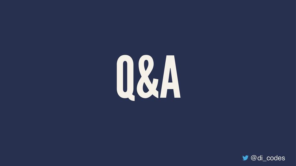 Q&A @di_codes