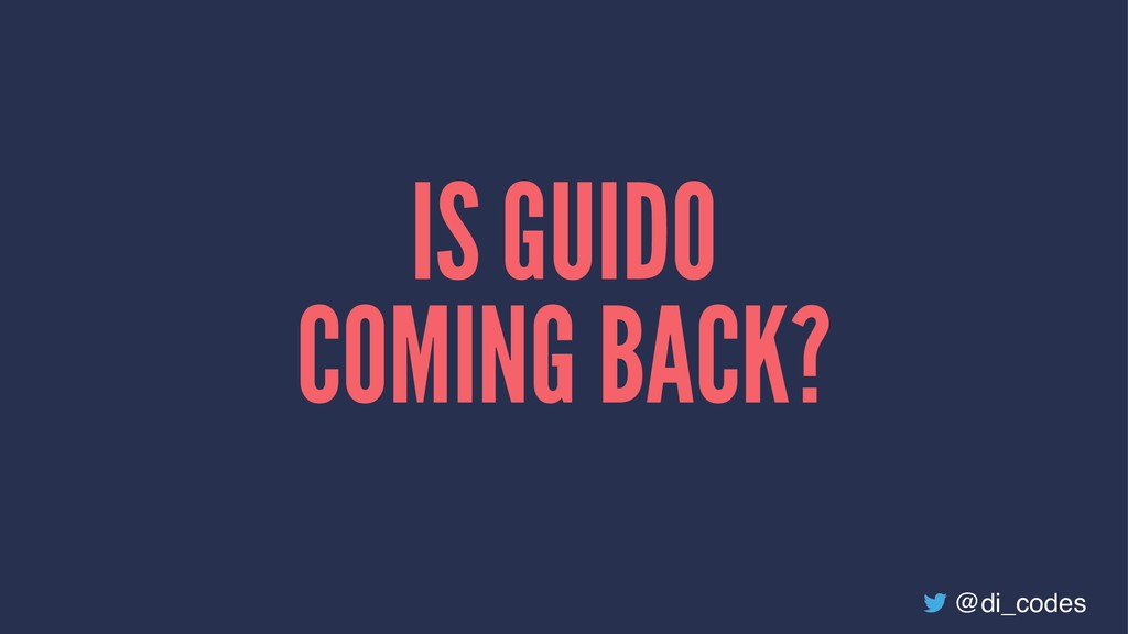 IS GUIDO COMING BACK? @di_codes